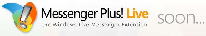 Messenger Plus! Live soon